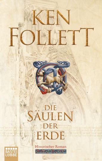 Ken Follett. Die Säulen der Erde. Historischer Roman.