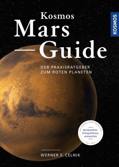 Kosmos Mars-Guide. Der Praxisratgeber zum roten Planeten.