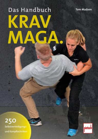 Krav-Maga. Das Handbuch. 250 Selbstverteidigungs- und Kampftechniken.