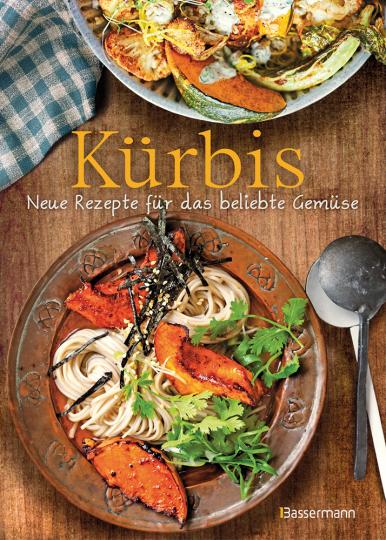 Kürbis. Neue Rezepte für das beliebte Gemüse.