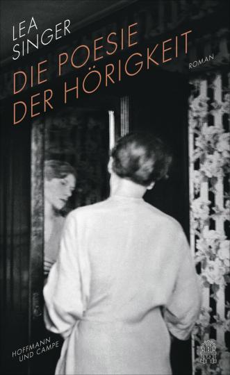 Lea Singer. Die Poesie der Hörigkeit. Roman.