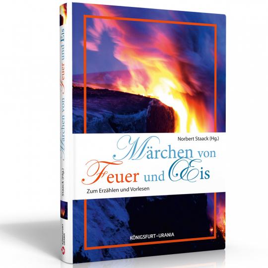Märchen von Feuer und Eis. Zum Erzählen und Vorlesen.