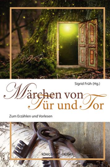 Märchen von Tür und Tor. Zum Erzählen und Vorlesen.