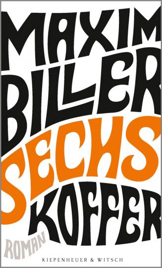 Maxim Biller. Sechs Koffer. Roman.