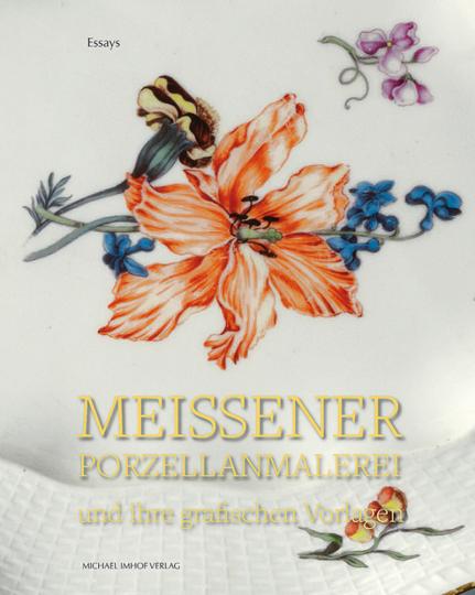 Meissener Porzellanmalerei und ihre grafischen Vorlagen.