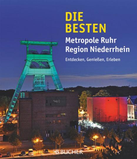 Metropole Ruhr, Region Niederrhein. Entdecken, Genießen, Erleben.