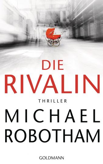 Michael Robotham. Die Rivalin. Thriller