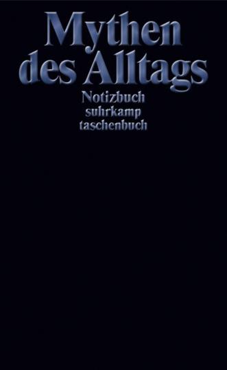 Mythen des Alltags. Notizbuch suhrkamp taschenbuch.