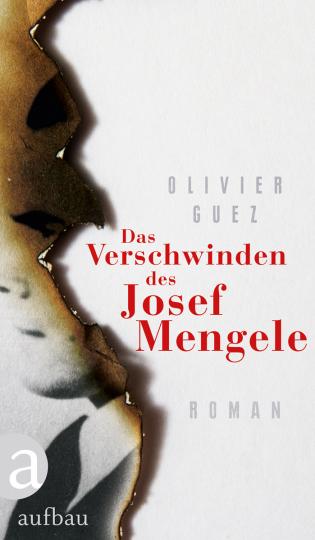 Olivier Guez. Das Verschwinden des Josef Mengele. Roman.