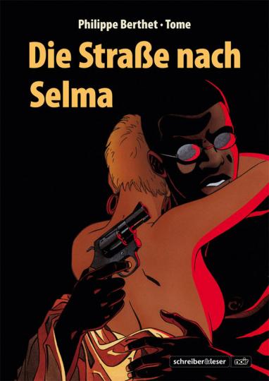 Philippe Berthet. Die Straße nach Selma. Graphic Novel.