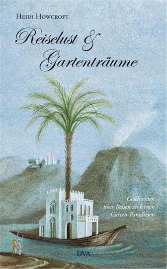 Reiselust und Gartenträume. Geschichten über Reisen zu fernen Garten-Paradiesen.