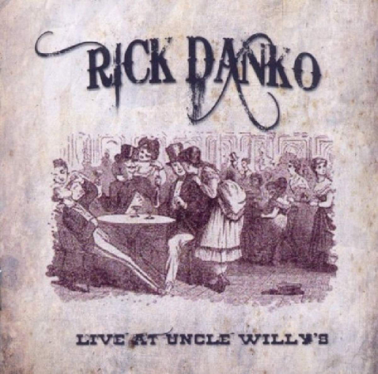 Rick Danko & Richard Manuel. Live At Uncle Willys. CD.