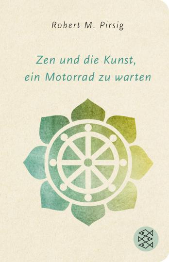 Robert M. Pirsig. Zen und die Kunst, ein Motorrad zu warten. Roman.