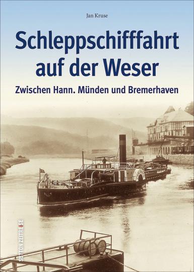 Schleppschifffahrt auf der Weser. Zwischen Hann. Münden und Bremerhaven.