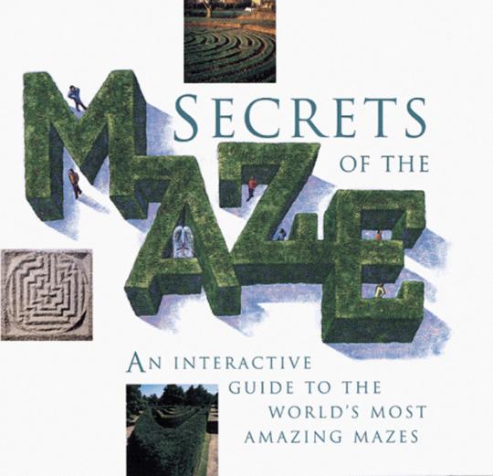 Secrets of the Maze. Geheimnisvolle Labyrinthe.