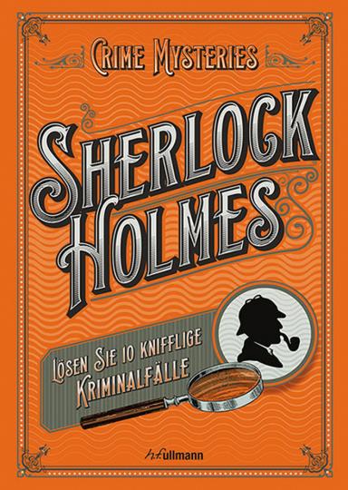 Sherlock Holmes. Crime Mysteries. Lösen Sie 10 knifflige Kriminalfälle.