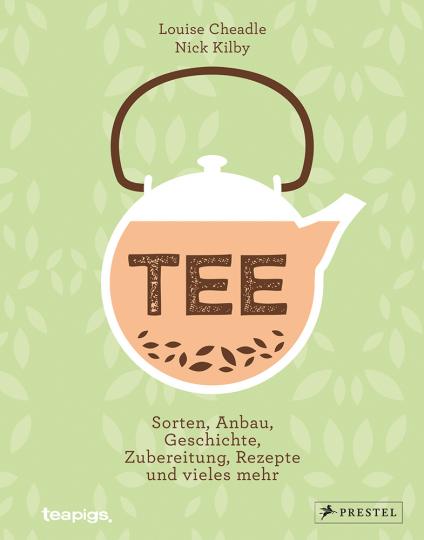 Tee. Sorten, Anbau, Geschichte, Zubereitung, Rezepte und vieles mehr.
