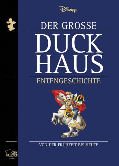 Walt Disney. Der Große Duckhaus Entengeschichte. Von der Frühzeit bis heute.