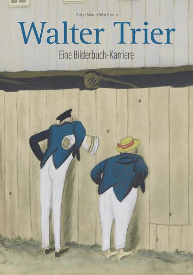 Walter Trier. Eine Bilderbuch-Karriere.