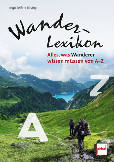 Wander-Lexikon. Alles, was Wanderer wissen müssen von A-Z.