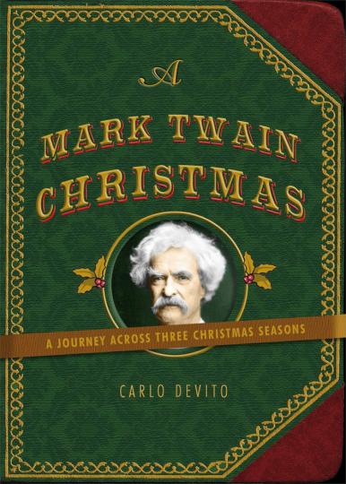 Weihnachten mit Mark Twain. Eine Reise zu den schönsten Feiertagen.