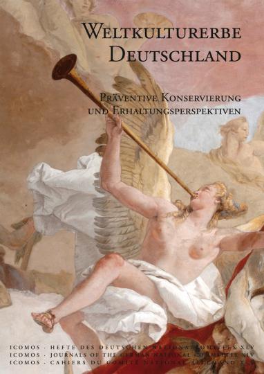 Weltkulturerbe Deutschland. Präventive Konservierung und Erhaltungsperspektiven.