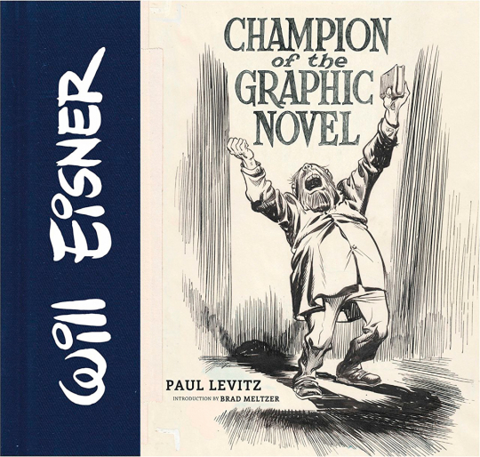 Will Eisner. Champion of the Graphic Novel.