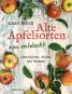Alte Apfelsorten neu entdeckt. Eckart Brandts großes Apfelbuch. Geschichten, Anbau und Rezepte. Bild 1