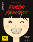 Kimchi Princess. Koreans cook it better. Bild 1