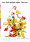 Die Farbenlehre der Blumen. Bild 2